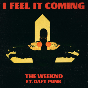 """I Feel It Coming"" - The Weeknd feat. Daft Punk"
