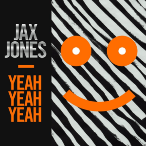 """Yeah Yeah Yeah"" - Jax Jones"