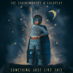 """Something Just Like This"" - The Chainsmokers & Coldplay"