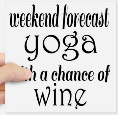 ba5703dd1c6fa Yoga and Wine: In case we haven't made it perfectly clear yet, we think you  should know that we're fun. A perfect weekend for us would probably involve  both ...